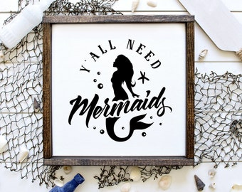 Mermaid Framed Wood Sign   Y All Need Mermaids   Hand Painted Sign   Beach Decor   Beach House Decor   Rustic Beach Sign   22609