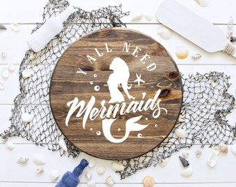 Mermaid Sign   Y All Need Mermaids   Round Wood Sign   Beach Decor   Hand Painted Sign   Beach Sign   22609
