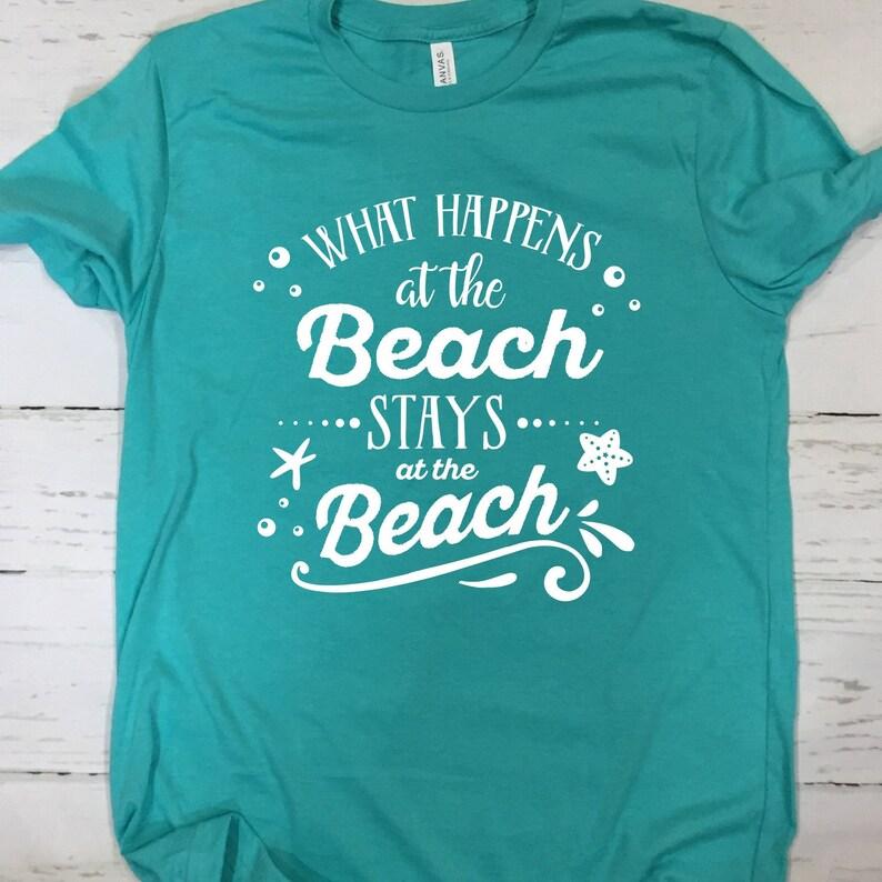 Beach Shirt  What Happens At The Beach Stays At The Beach T Heather Sea Green