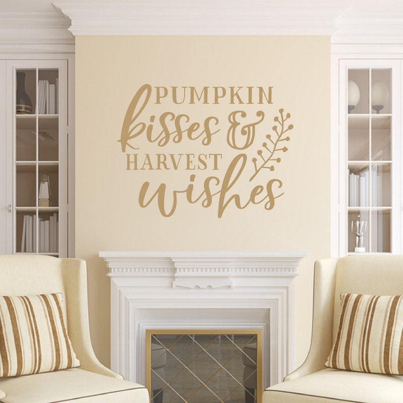 Pumpkin Kisses And Harvest Wishes Vinyl Wall Decal Fall Wall Light Brown