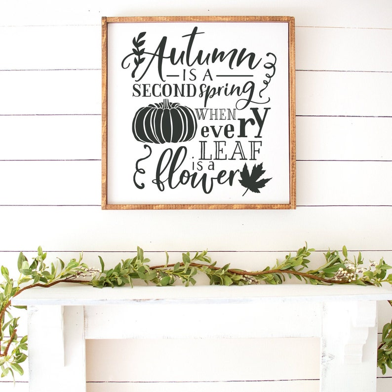 Framed Autumn Sign Autumn Is A Second Spring When Every Leaf Charcoal