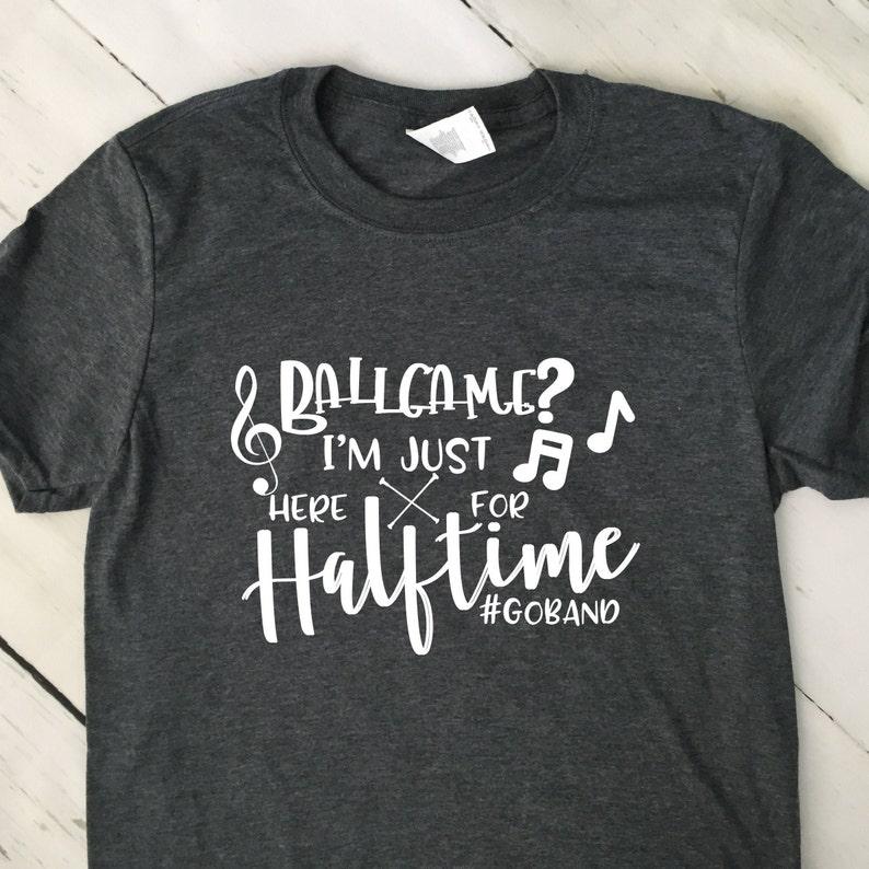 Funny Band Shirt Ballgame Im Here For Halftime Go Band Dark Heather Gray