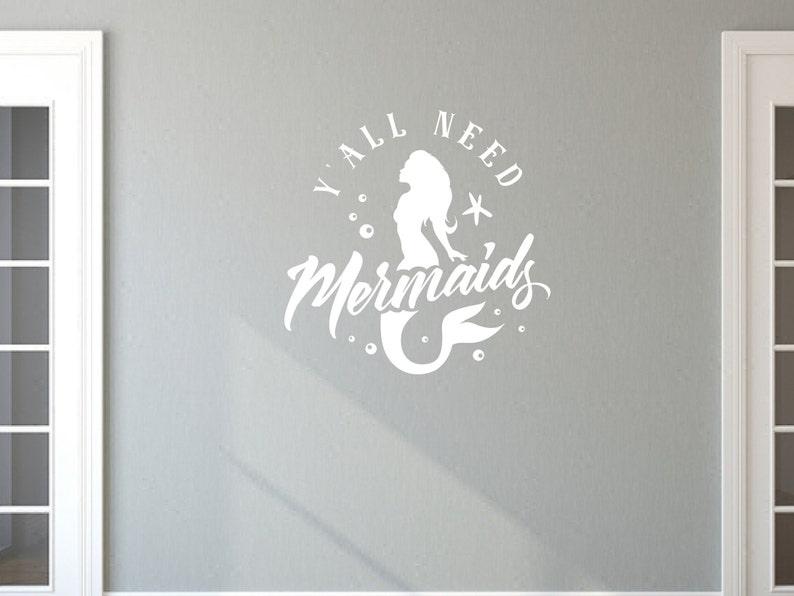 Y All Need Mermaids Decal  Vinyl Wall Decals  Mermaid image 0