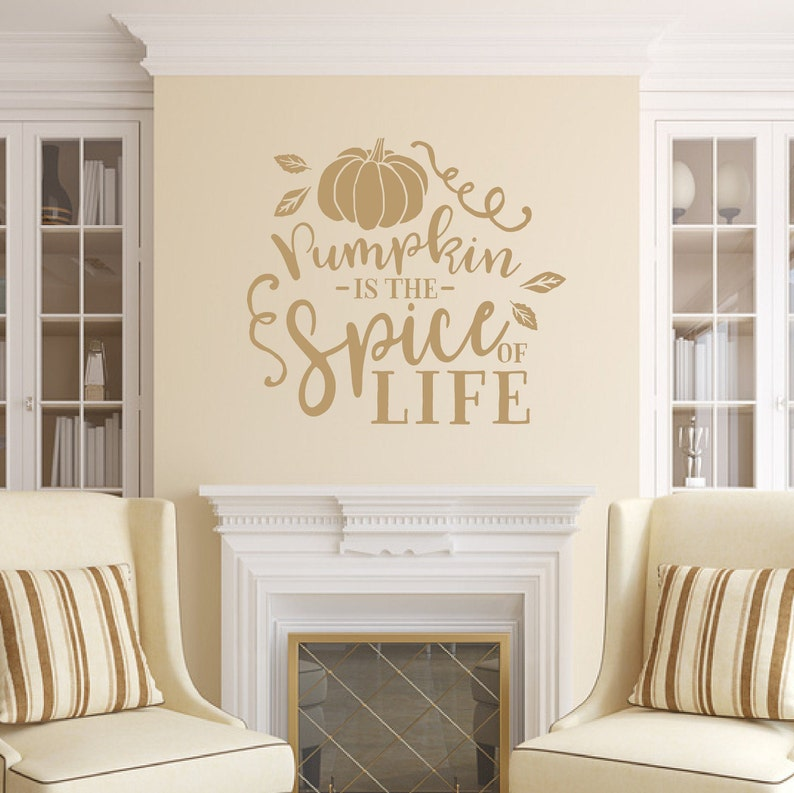 Fall Wall Decal Pumpkin Is The Spice Of Life Vinyl Wall Light Brown