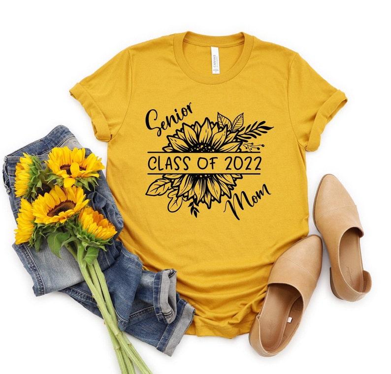 Senior Mom 2022 Sunflower T Shirt  Class Of 2022  Graduation image 0