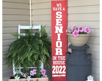 Front Porch Decor | Porch Sign | Class Of 2022 Porch Sign | We Have A Senior In The House | 22894