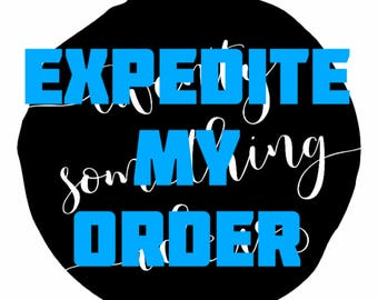 Expedite My Order-Faster processing time