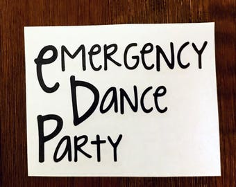 Emergency Dance Party Fangirl Vinyl Decal 1