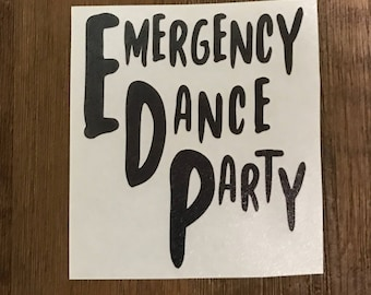 Emergency Dance Party Fangirl vinyl decal 2