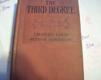 1909 Novel, The Third Degree by Charles Klein and Arthur HornBlow, First Edition Novel