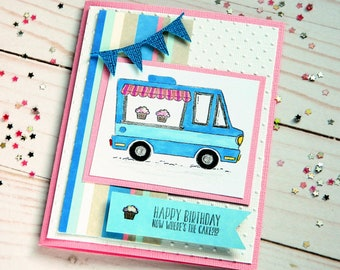 Girlfriend Bday Card - Cupcake Card - Bakery Truck Card - Cute Birthday Cards - Stampin Up Cards