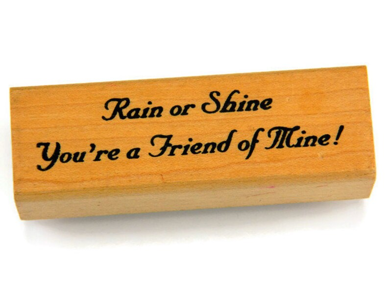 Phrase Rubber Stamp Friendship Quotes Rain Or Shine Etsy