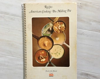 Vintage Time Life Cookbook from 1971 - America's Melting Pot