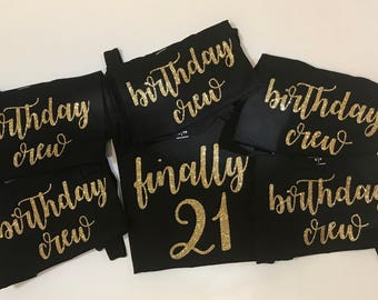 Glitter Birthday Crew Finally 21 Shirts
