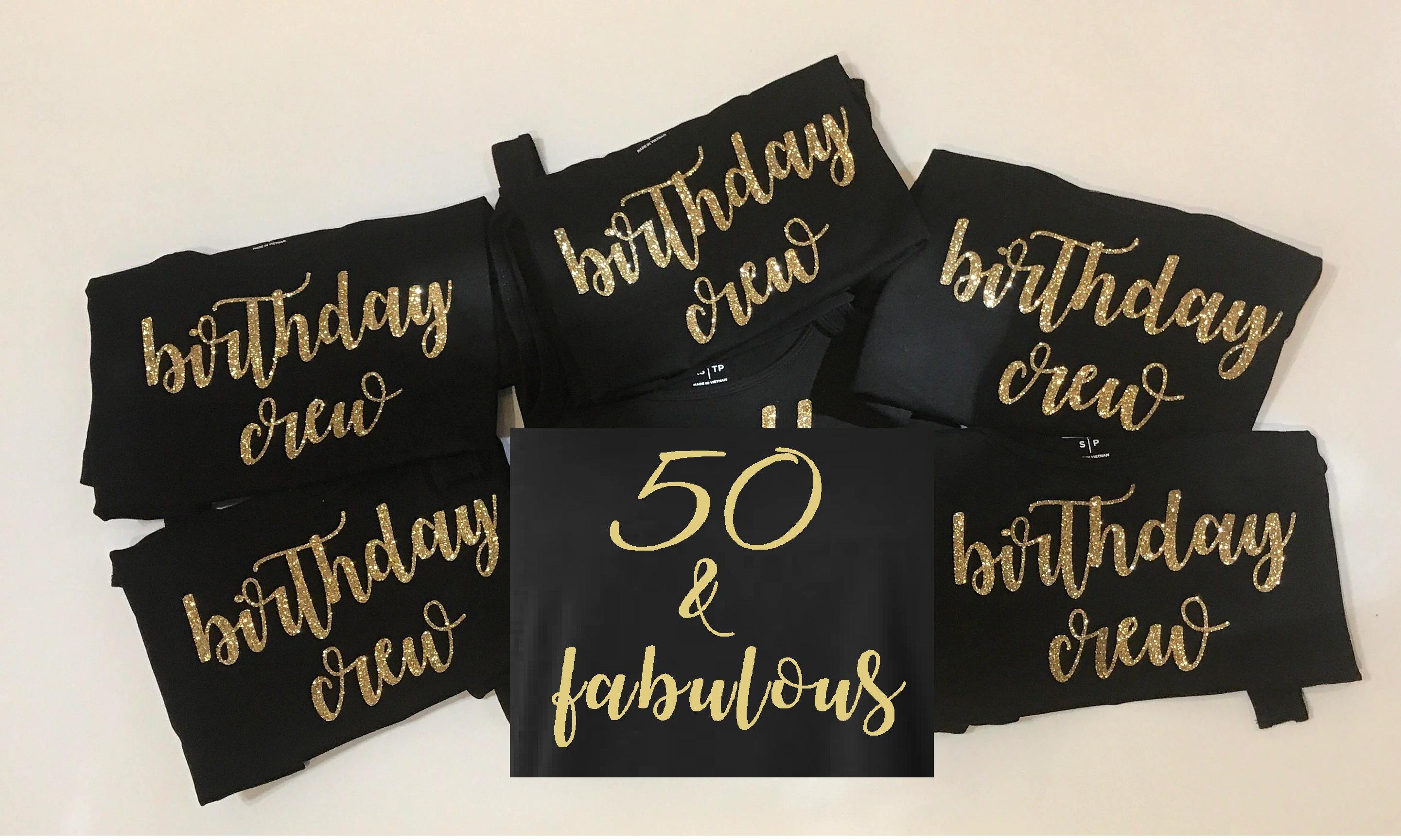 3419857f2 Birthday Crew Group of Birthday Crew + 50 & Fabulous Glitter Shirts |  Birthday Bedazzled T Shirts | 50th Birthday Shirt