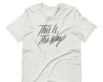 The Way Unisex T-Shirt