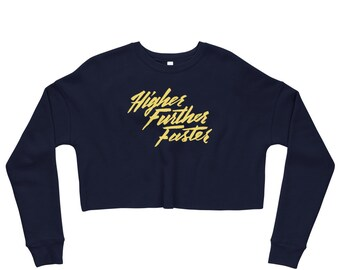 Higher Further Faster Crop Sweatshirt