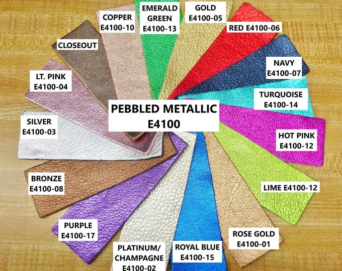 "Metallic Leather 5""x11"" PEBBLED Metallic 17 colors - Soft Cowhide Leather 2.75-3 oz / 1.1-1.2 mm PeggySueAlso™ E4100"