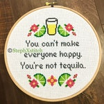 PATTERN You Can't Make Everybody Happy You're Not Tequila Cross Stitch Funny Instant Download PDF Bar Decor