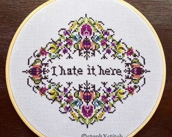 I Hate It Here Cross Stitch Finished and Framed Ornate Floral Blackwork Subversive Xstitch
