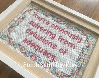 You're Obviously Suffering from Delusions of Adequacy Cross Stitch Funny Subversive Finished Framed Crossstitch