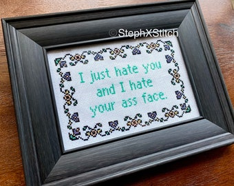Finished Framed Crossstitch I Just Hate You And I Hate Your A** Face Cross Stitch Waiting For Guffman