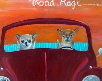 "Chihuahua Art Print of an original oil painting/ ""Road Rage"" / 8 x 10 /Dog art"