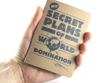 "Small Notebook ""My Secret Plans of World Domination"""