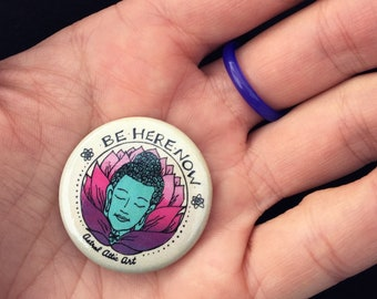 "1.5"" Be Here Now Buddha Lotus Button Pin"