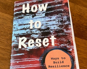 How to Reset, Resilience // Mini Zine by Pam Holladay