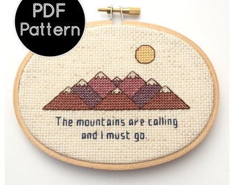 PATTERN The Mountains Are Calling and I Must Go - John Muir Quote - Nature - Cross Stitch Embroidery Modern Pattern PDF