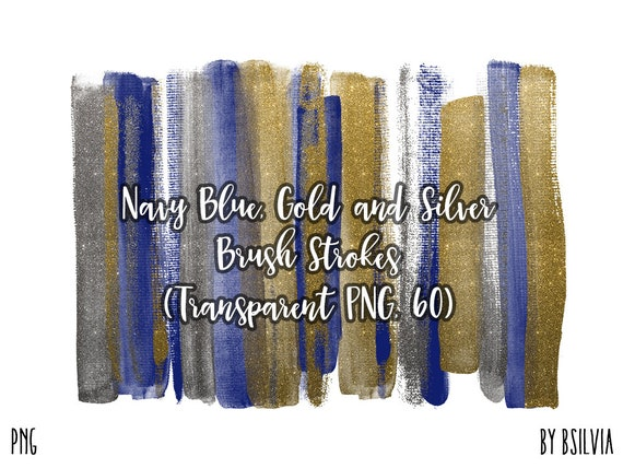 Navy Blue, Gold and Silver Brush Strokes, 60 Clip Art Brush Strokes Transparent PNG, Digital Paint Brush Strokes, Commercial Use