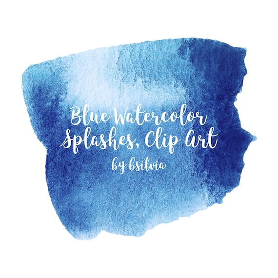 Blue Watercolor Splashes Clip Art, Watercolor Brush Strokes, Blots, Splatters, Abstract Background, Blue Watercolor Splashes, Commercial Use