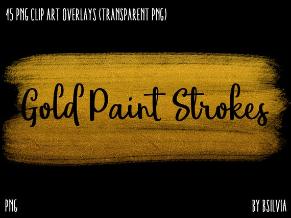 Gold Paint Strokes, 45 Clip Art Overlays, Transparent PNG, Gold Brush Strokes, Digital Brush Strokes, Instant Download, Commercial Use