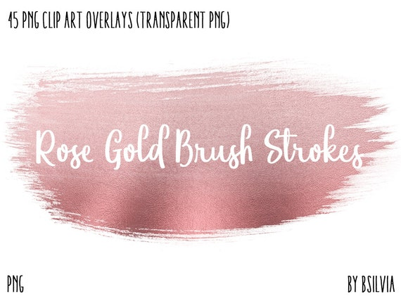 Rose Gold Brush Strokes, 45 Clip Art Overlays, Transparent PNG, Rose Gold Brush Strokes, Digital Brush Strokes, Commercial Use