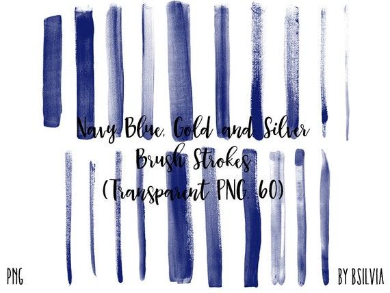 Commercial Use 60 Clip Art Brush Strokes Transparent PNG Digital Paint Brush Strokes Gold and Silver Brush Strokes Navy Blue