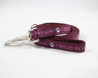 Rescued my human leash, 6 foot leash, maroon leash, Who rescued who, Bozies Bags, matching leash