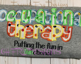 Occupational Therapy Appliqued T-Shirt Customized Putting the fun in Functional