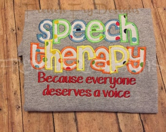 Speech Therapy Appliqued  Long Sleeve T-Shirt Customized Everyone Deserves a Voice