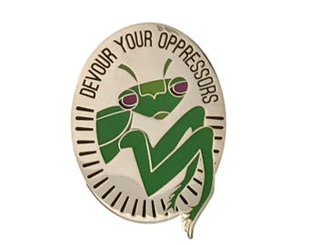 Devour Your Oppressors - Praying Mantis Enamel Pin (Gold)