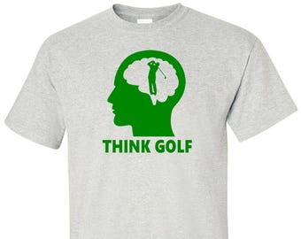 THINK GOLF Funny T-Shirt for Golfers