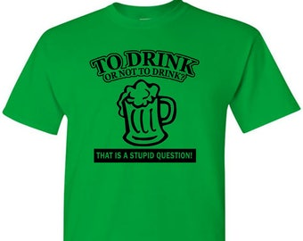 T-Shirt for Beer Drinkers To Drink Or Not