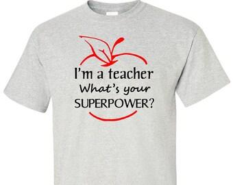 Teacher Whats Your Super Power T-Shirt