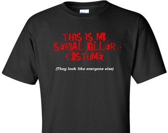 This Is My Serial Killer Halloween Costume T-Shirt