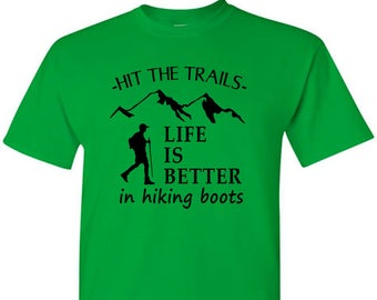 T-Shirt Life is Better In Hiking Boots