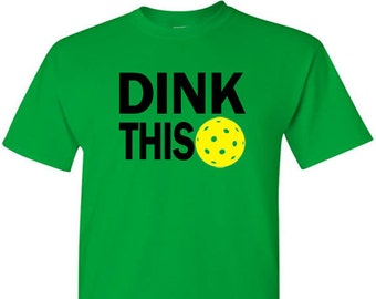 T-Shirt for Pickleball Players - Dink This