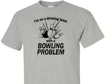 Bowling Problem T-Shirt - Gift Idea