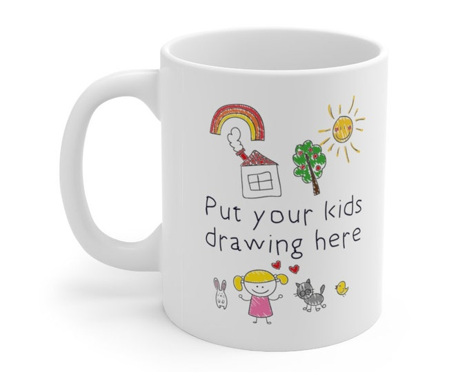 Featured listing image: Your Kids Art or Drawing on a 11oz Ceramic Mug Custom Gift Idea