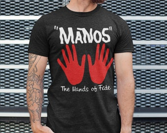 Manos The Hands of Fate T-Shirt for fans of MST3K