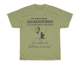 Funny Saying Quarantine for Fishing TShirt